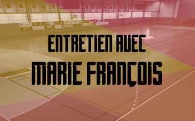 ENTRETIEN AVEC MARIE FRANCOIS