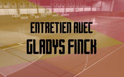 ENTRETIEN AVEC GLADYS FINCK