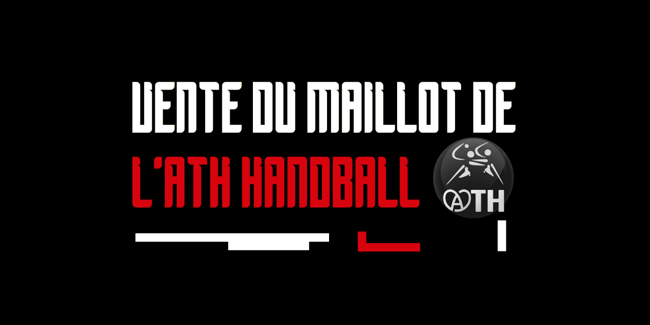 VENTE DU MAILLOT ATH HANDBALL