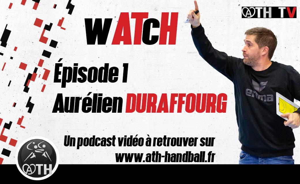 wATcH ÉPISODE 1 – AURÉLIEN DURAFFOURG