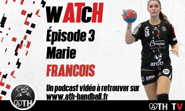 wATcH Épisode 3 – Marie FRANCOIS