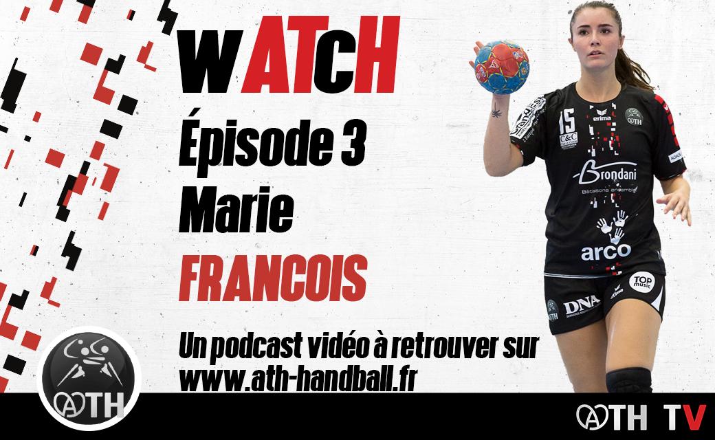 wATcH Épisode 3 – Marie FRANCOIS