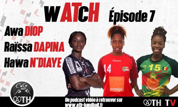 wATcH ÉPISODE 7 – AWA DIOP, RAÏSSA DAPINA ET HAWA N'DIAYE