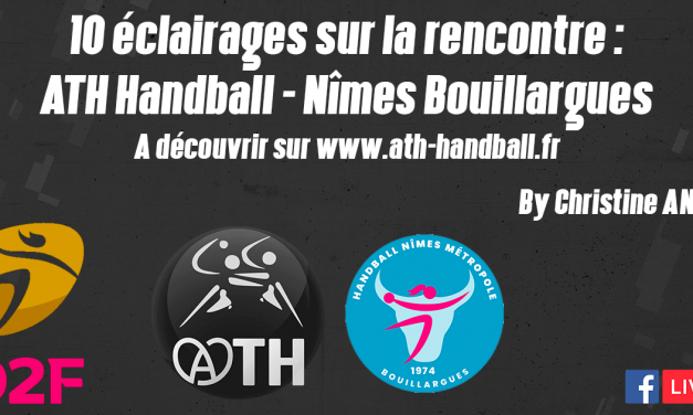 10 ÉCLAIRAGES : ATH HANDBALL – Nîmes Bouillargues