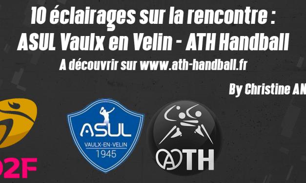 10 ÉCLAIRAGES : ASUL VAULX EN VELIN – ATH HANDBALL